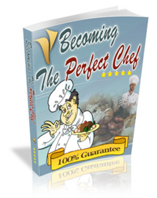 Product picture The Perfect Chef Cook -Top Chef Tips and Cooking Information