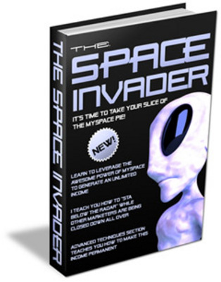 Product picture The Space Invader - Make Big Money With Myspace