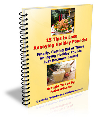 Product picture 15 Tips to Lose Annoying  Holiday Pounds!